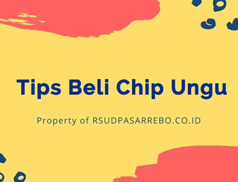 tips beli chip ungu